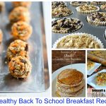 30 Healthy Back to School Breakfast Recipes