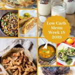 Low Carb Keto Meal Plan Week 18 and How to Break a Stall
