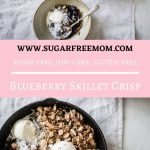 Super Easy Low-Carb Skillet Blueberry Crisp